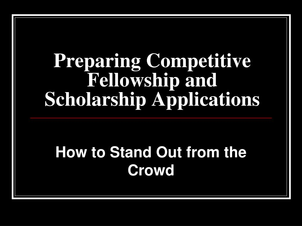 preparing competitive fellowship and scholarship applications l.