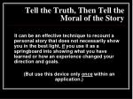 tell the truth then tell the moral of the story