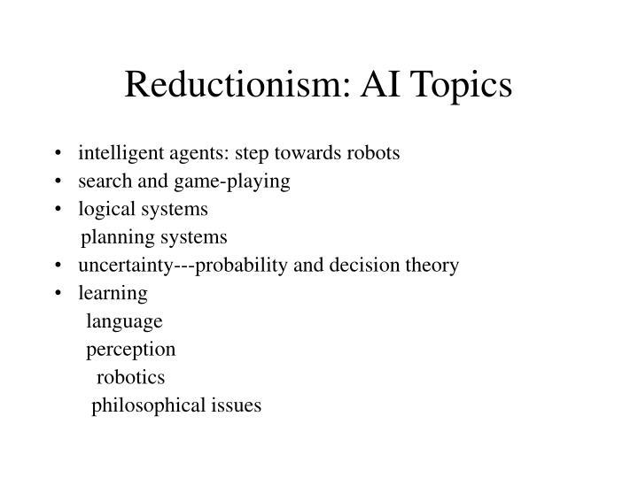 Reductionism: AI Topics