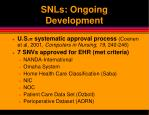 snls ongoing development