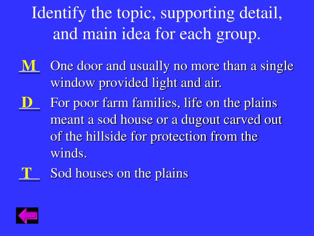Identify the topic, supporting detail, and main idea for each group.
