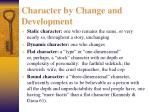 character by change and development