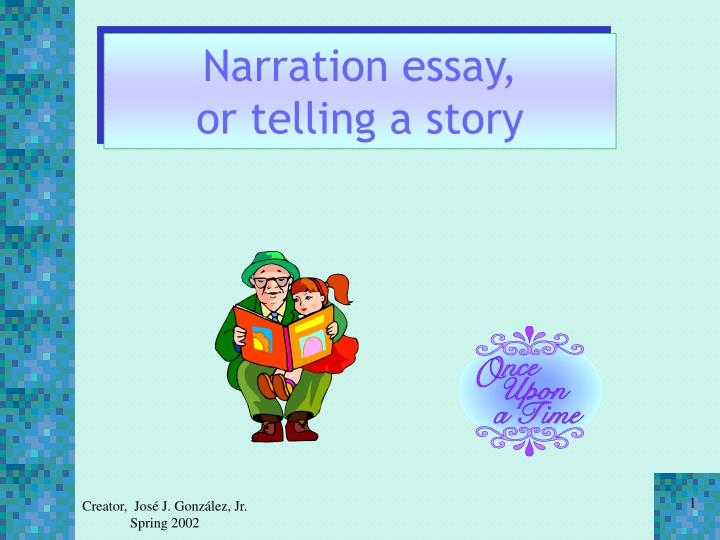 Narration essay or telling a story