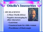 othello s insecurities