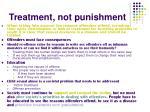 treatment not punishment