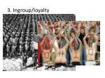 3 ingroup loyalty