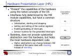 hardware presentation layer hpl