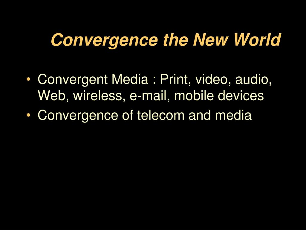 Convergence the New World