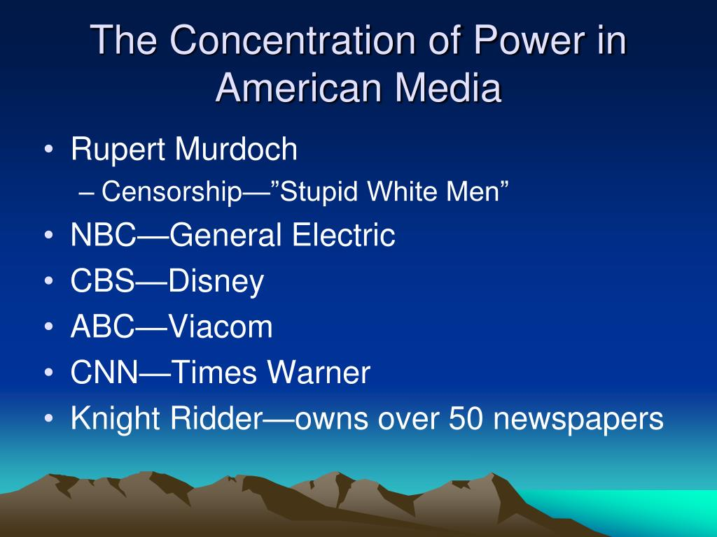 The Concentration of Power in American Media