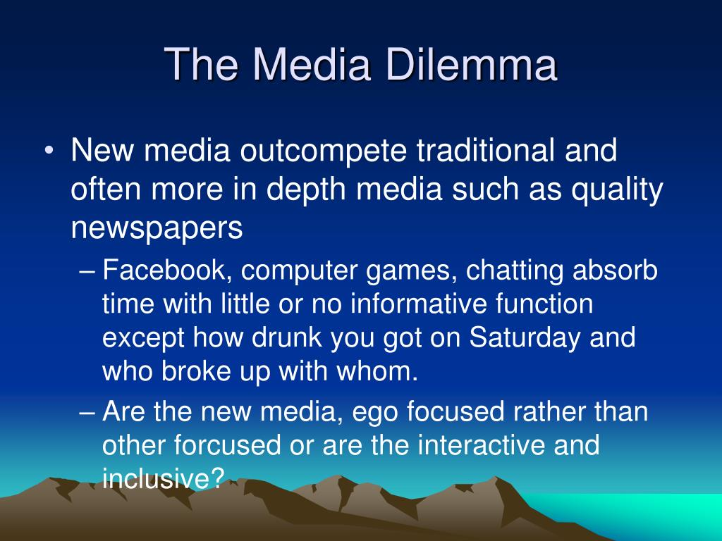 The Media Dilemma