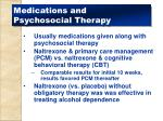 medications and psychosocial therapy
