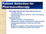patient selection for pharmacotherapy