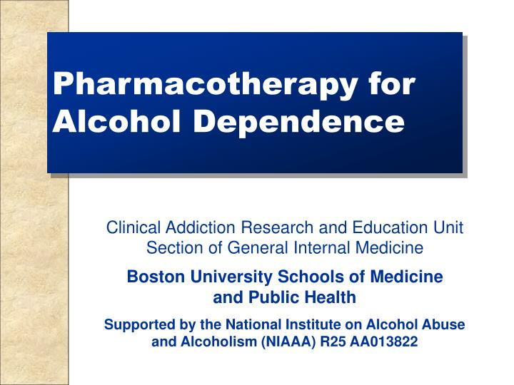 pharmacotherapy for alcohol dependence n.