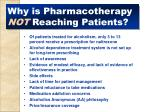 why is pharmacotherapy not reaching patients
