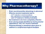 why pharmacotherapy
