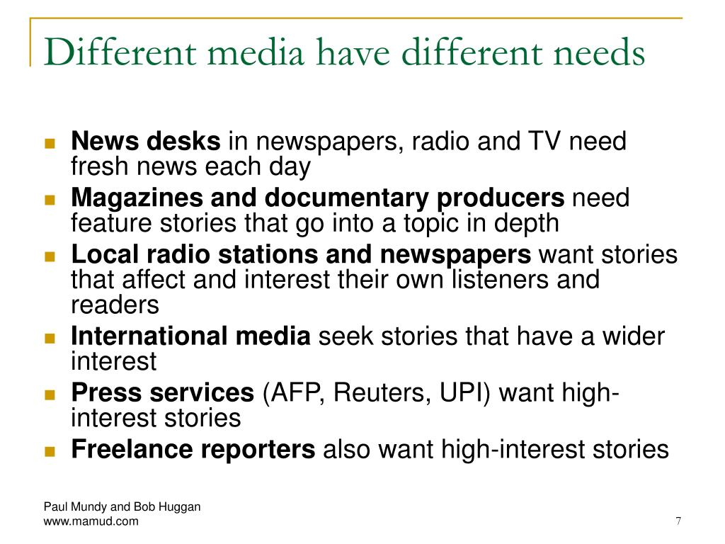 Different media have different needs
