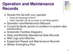 operation and maintenance records