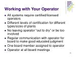 working with your operator
