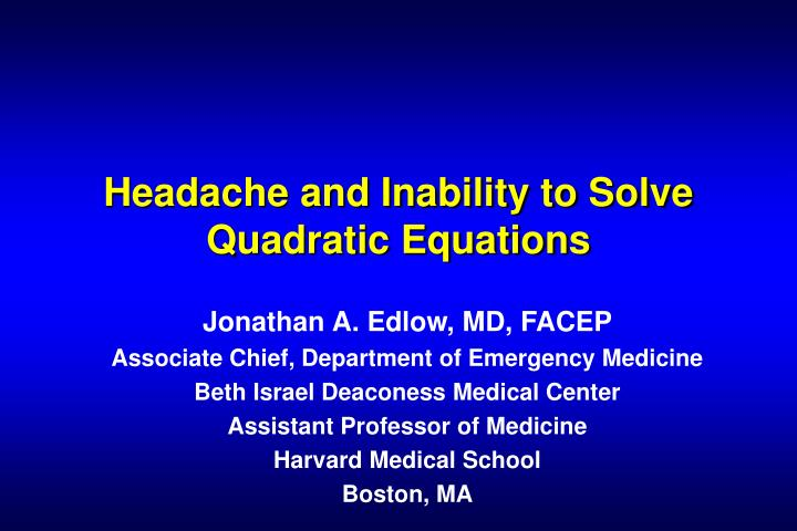headache and inability to solve quadratic equations n.