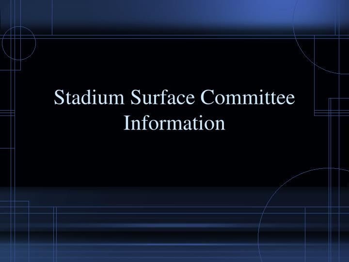 stadium surface committee information n.