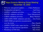 aqua science working group meeting november 18 2002