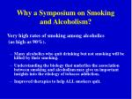 why a symposium on smoking and alcoholism