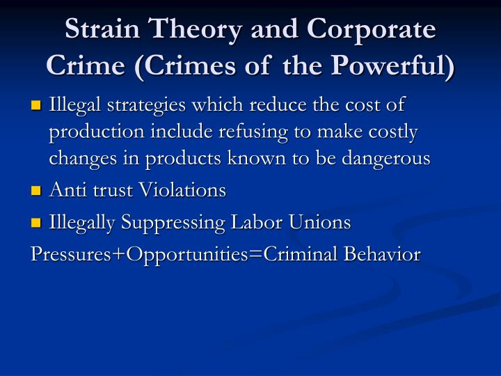 an explanation of the strain and cultural criminology theories and the criminal elements As a response to a criminal's action,  a response to the classical theories in criminal justice arose:  unlike the classical theory of criminology,.