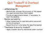 qos tradeoff overload management