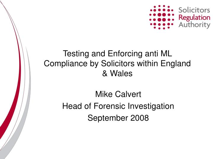 testing and enforcing anti ml compliance by solicitors within england wales n.