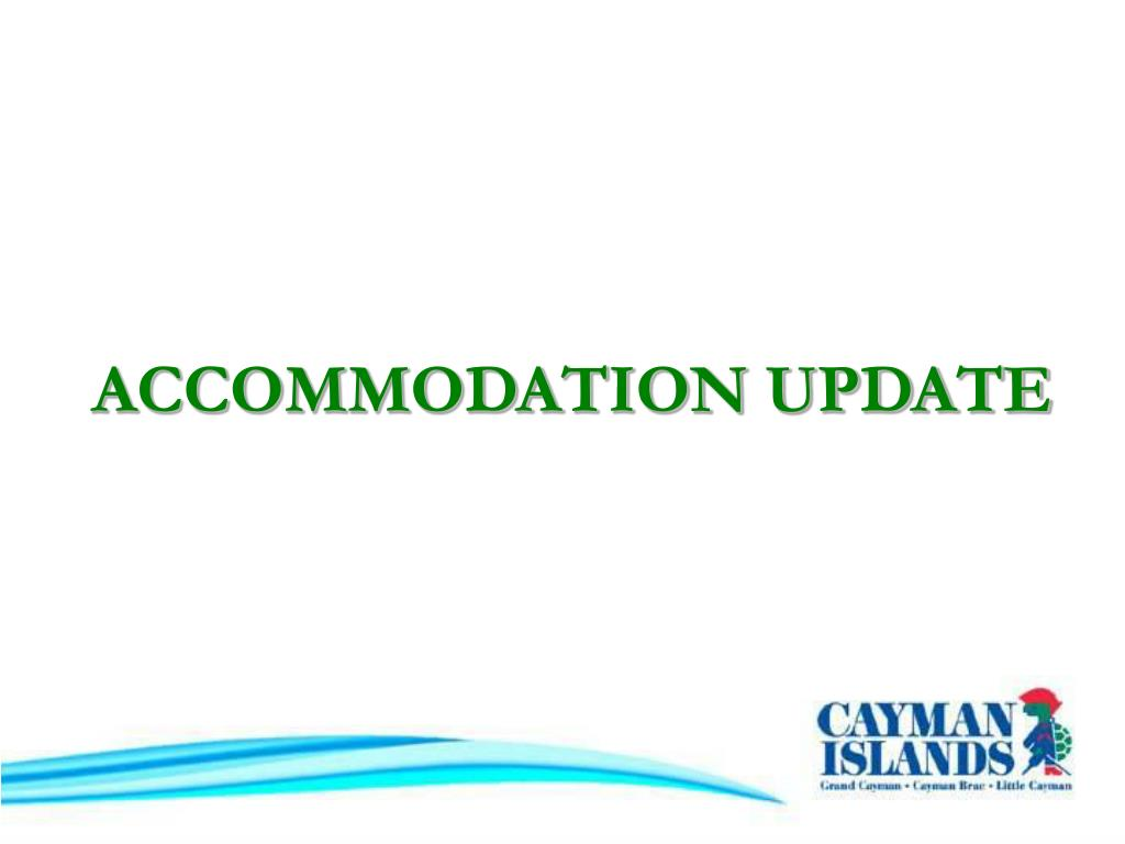 ACCOMMODATION UPDATE