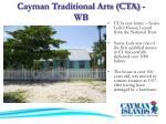 cayman traditional arts cta wb