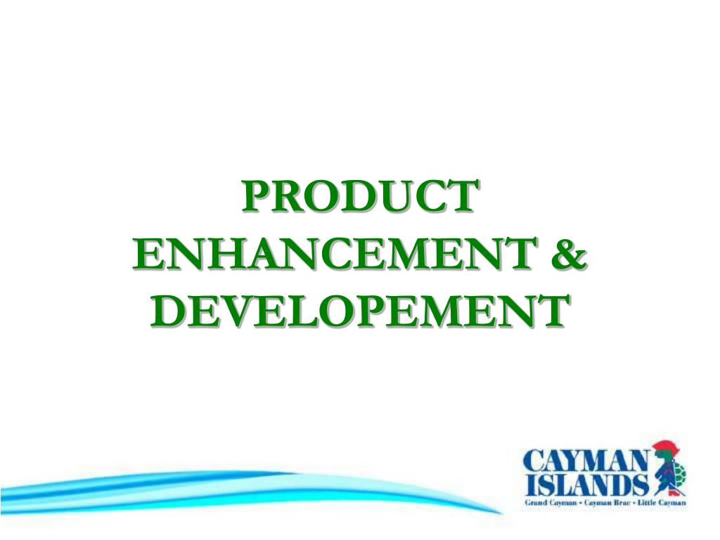 PRODUCT ENHANCEMENT & DEVELOPEMENT