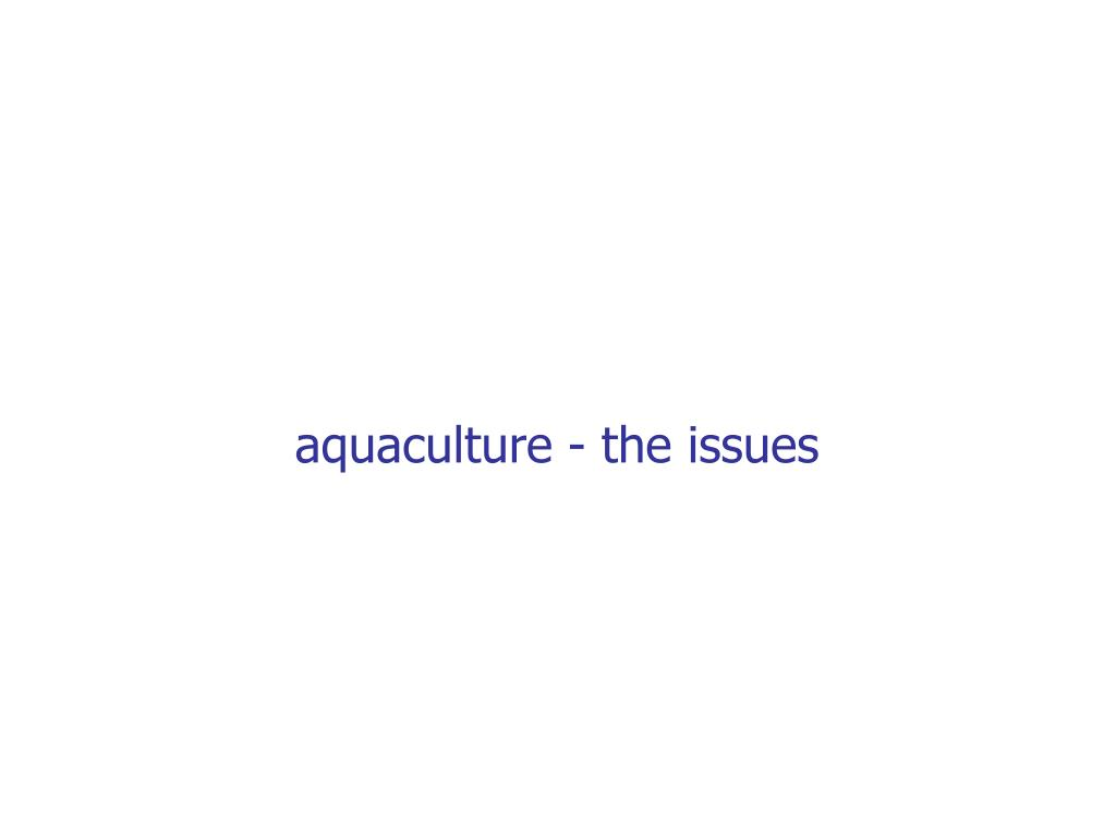 aquaculture - the issues