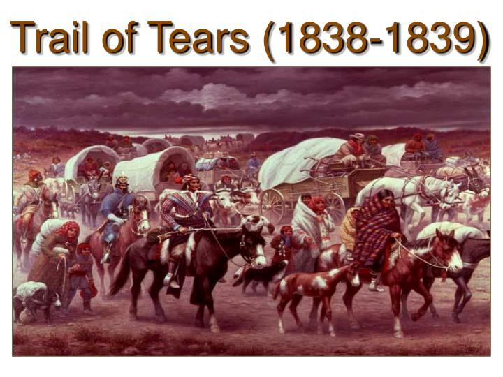 Trail of Tears (1838-1839)