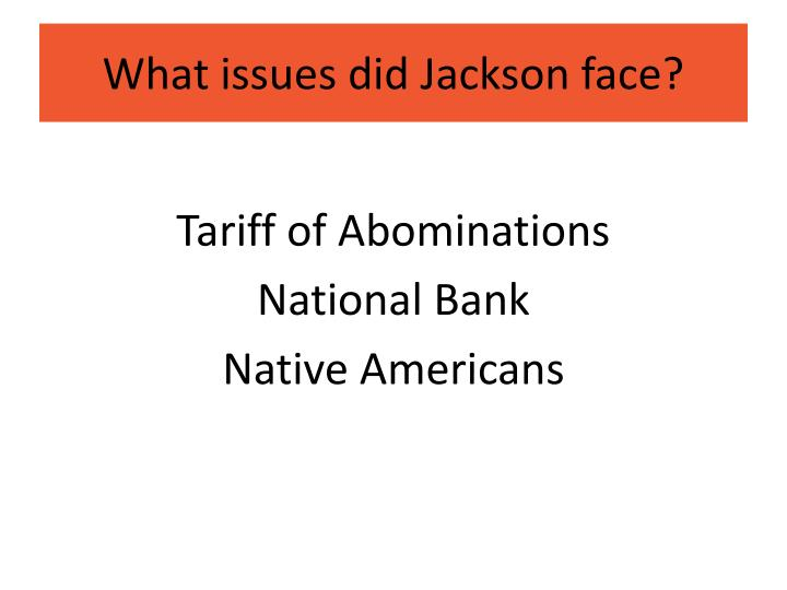 What issues did Jackson face?