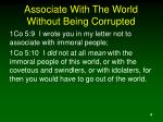 associate with the world without being corrupted