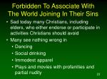 forbidden to associate with the world joining in their sins
