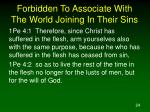 forbidden to associate with the world joining in their sins1