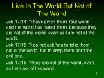 live in the world but not of the world