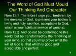 the word of god must mould our thinking and character
