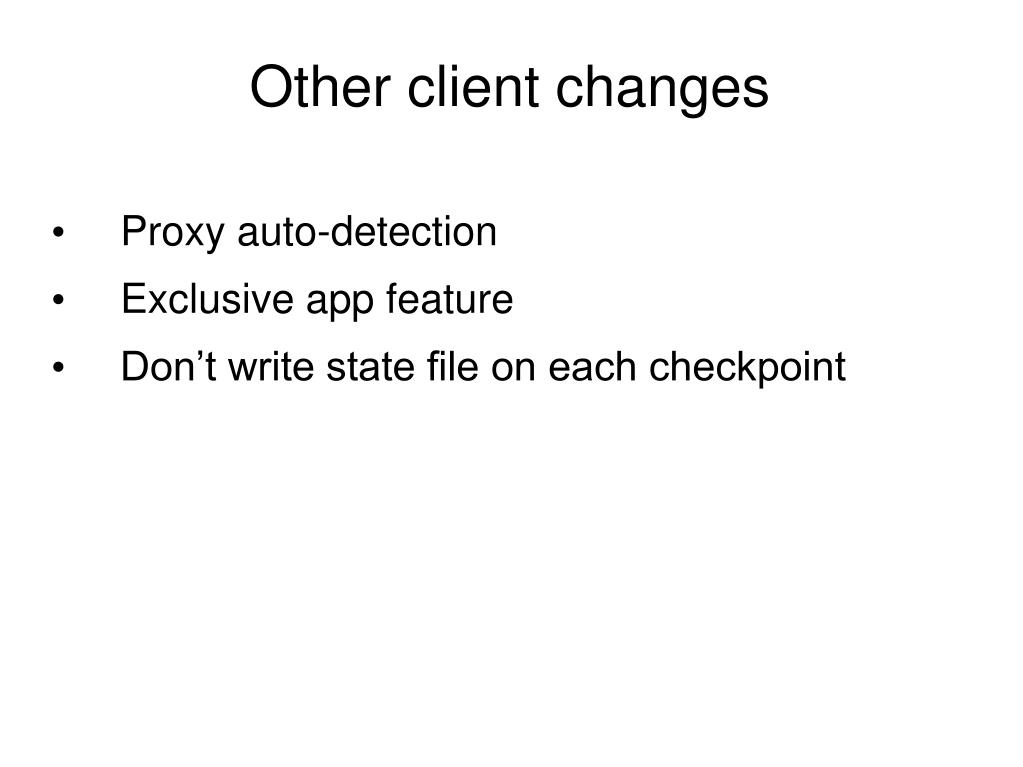 Other client changes