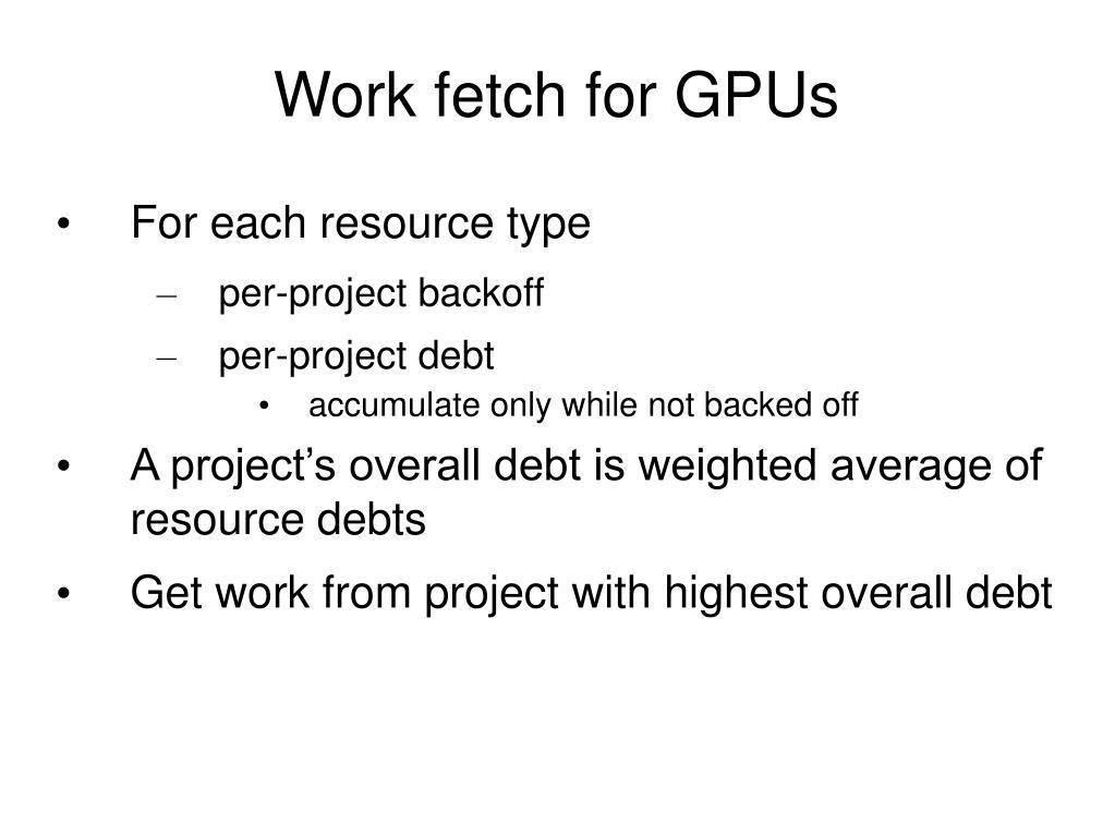 Work fetch for GPUs