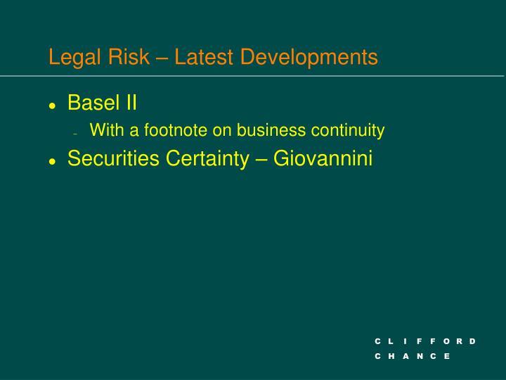 Legal risk latest developments