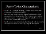 parole today characteristics