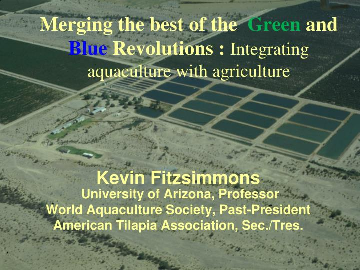 Merging the best of the green and blue revolutions integrating aquaculture with agriculture