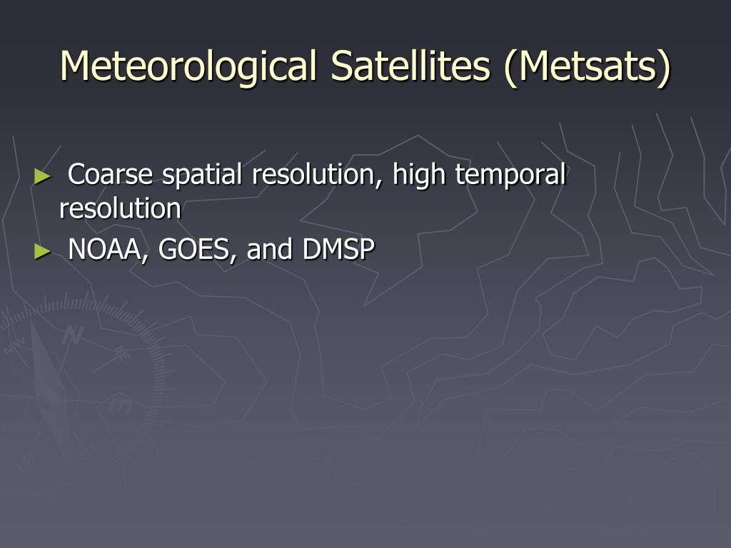 Meteorological Satellites (Metsats)