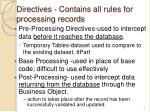 directives contains all rules for processing records