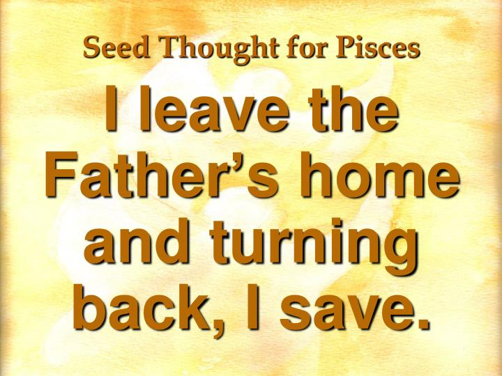 Seed Thought for Pisces