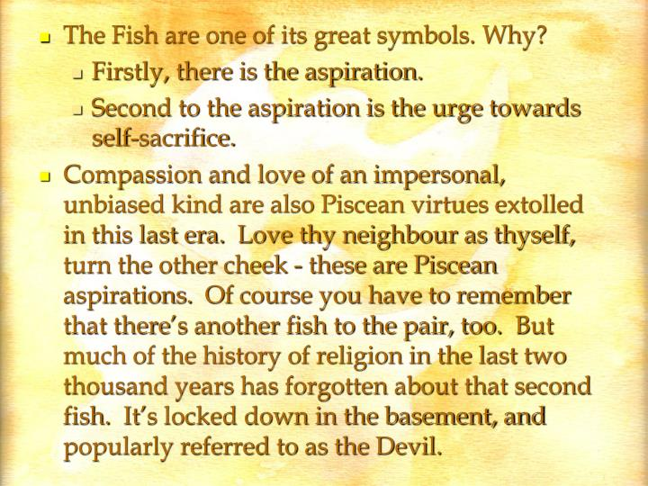 The Fish are one of its great symbols. Why?