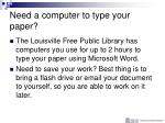 need a computer to type your paper